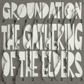 The Gathering of the Elders (2002-2009) de Groundation