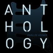 Anthology by John Lee Hooker