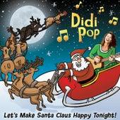 Let's Make Santa Claus Happy Tonight by Didi Pop