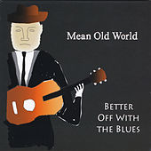 Mean Old World by Better Off
