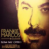 Blown Away (Soplao) by Frankie Marcos