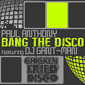 Bang the Disco (Original Mix) by Paul Anthony