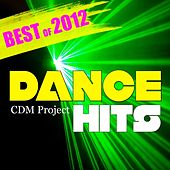Dance Hits: Best of 2012 by CDM Project