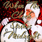 When The Clock Strikes Midnight by Various Artists