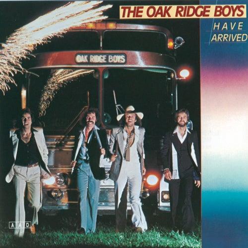 The Oak Ridge Boys Have Arrived by The Oak Ridge Boys