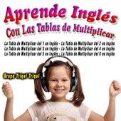 Aprende Ingles Con las Tablas de Multiplicar by Grupo Triqui Triqui