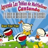 Aprende la Tablas de Multiplicar Cantando by Grupo Triqui Triqui