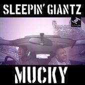 Mucky by Sleepin' Giantz