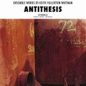 Antithesis by Keith Fullerton Whitman