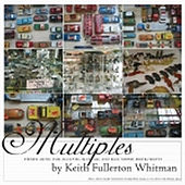 Multiples by Keith Fullerton Whitman