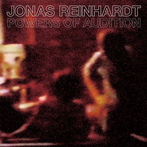 Powers of Audition by Jonas Reinhardt