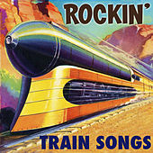 Rockin' Train Songs by Various Artists