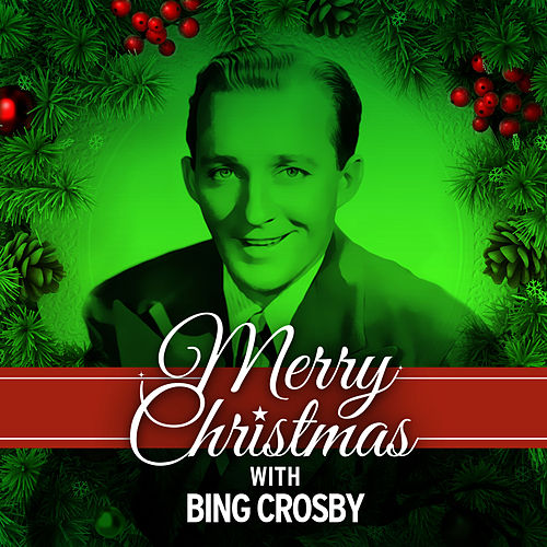Merry Christmas With Bing Crosby de Bing Crosby
