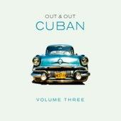 Out & Out Cuban - Vol.3 de Various Artists