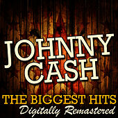 The Biggest Hits: Remastered by Johnny Cash