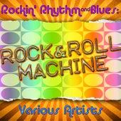 Rockin' Rhythm & Blues: Rock & Roll Machine de Various Artists