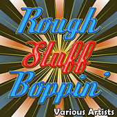 Rough Stuff Boppin' by Various Artists