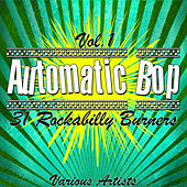 Automatic Bop Vol. 1 - 31 Rockabilly Burners by Various Artists