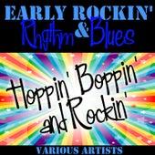 Early Rockin' Rhythm & Blues: Hoppin' Boppin' and Rockin' von Various Artists