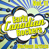 Early Canadian Rockers Vol. 11 von Various Artists