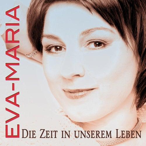 Die Zeit in unserem Leben by Eva-Maria