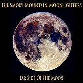 Far Side Of The Moon by The Smoky Mountain Moonlighters