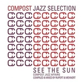 Compost Jazz Selection Vol. 1 - See The Sun - Compost Jazz Affairs compiled & mixed by Rup von Various Artists