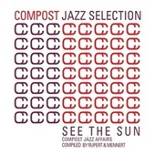 Compost Jazz Selection Vol. 1 - See The Sun - Compost Jazz Affairs compiled by Rupert & Mennert von Various Artists