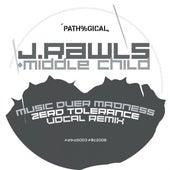 Music Over Madness (Zero Tolerance RMXS) by J Rawls