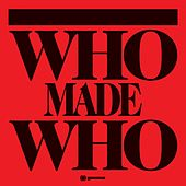 Who Made Who von WhoMadeWho