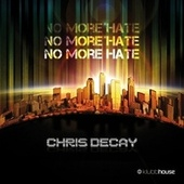 No More Hate by Chris Decay