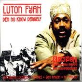 Dem No Know Demself Feat. Jah Mason by Lutan Fyah