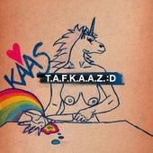 T.A.F.K.A.A.Z. :D von Kaas
