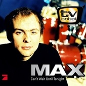 Can't Wait Until Tonight von Max Mutzke