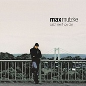 Catch Me If You Can von Max Mutzke