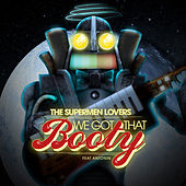 We Got That Booty - EP by The Supermen Lovers