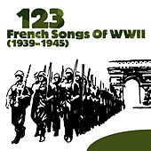 123 French Songs of WWII (1939-1945) von Various Artists