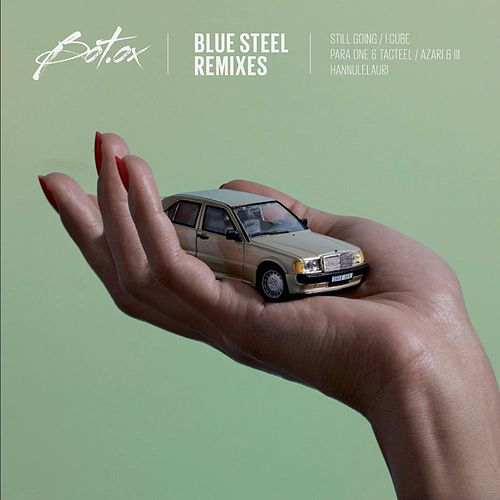 Blue Steel Remixes - EP by Bot'Ox (1)