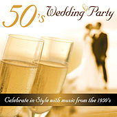 50's Wedding Party - Celebrate in Style With Music from the 1950's von Various Artists