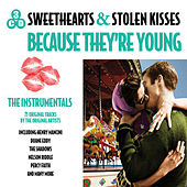 Sweethearts and Stolen Kisses Because They're Young von Various Artists