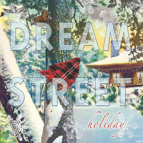 Dream Street Holiday by Dream Street