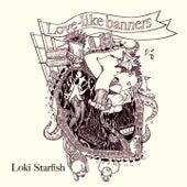 Love-Like Banners de Loki Starfish Stalk