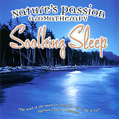 Nature's Passion - Soothing Sleep by Anton Hughes