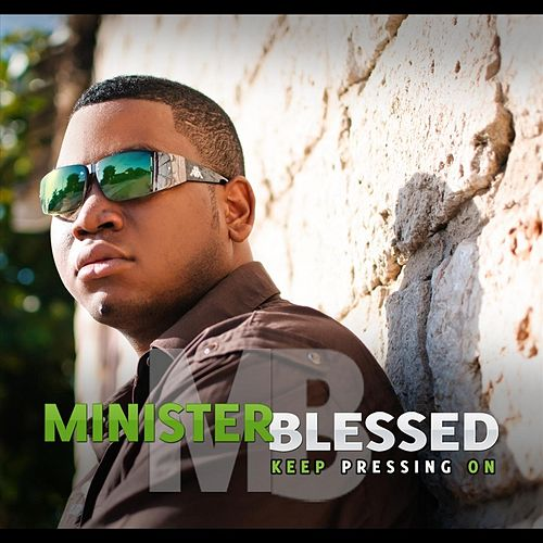 Keep Pressing On by Minister Blessed