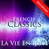 French Classics - La Vie En Rose (New Edition) von Various Artists
