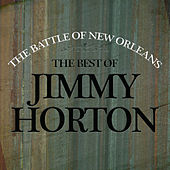 Battle Of New Orleans - The Best Of Johnny Horton by Johnny Horton