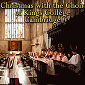 Christmas With The Choir Of Kings College, Cambridge de Choir of King's College, Cambridge