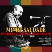 Minha Saudade: The Bossa Genius of Joao Danato by João Donato