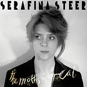 The Moths Are Real by Serafina Steer