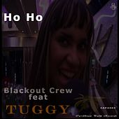 Ho Ho (feat. Tuggy) by The Blackout Crew